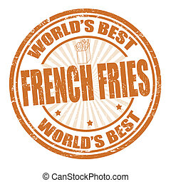 French fries stamp - Grunge rubber stamp with the word...