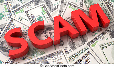 Financial scam - Word Scam on the background of one hundred...