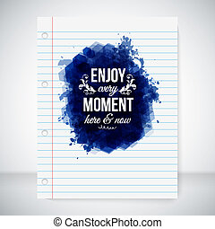 Enjoy every moment here and now. Motivating poster. Note...