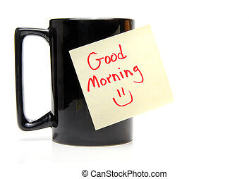 Good Morning - A coffee cup with a good morning sticky note