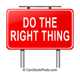 Do the right thing - Illustration depicting a sign with a do...