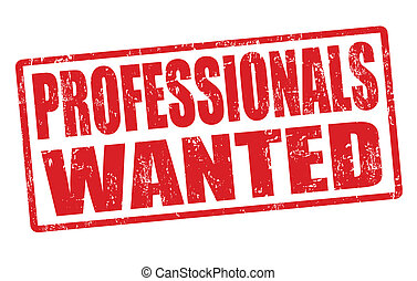 Professionals wanted stamp - Professionals wanted grunge...