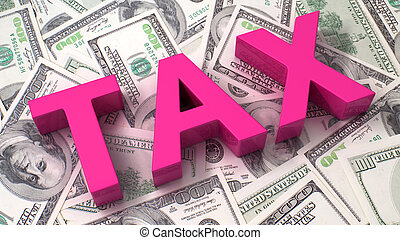 Taxation concept - Word Tax on the background of one hundred...