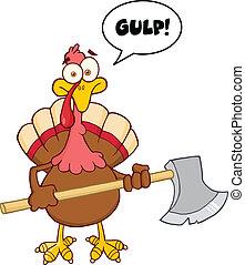 Turkey With Ax And Speech Bubble - Turkey With Ax Cartoon...