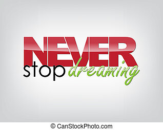 Motivational Background - Never stop dreaming Motivational...