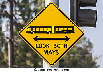 Look Both Ways Bus and Tram Warning Sign - Look both ways...
