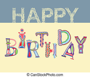 happy birthday  - ornate hand draw letters happy birthday
