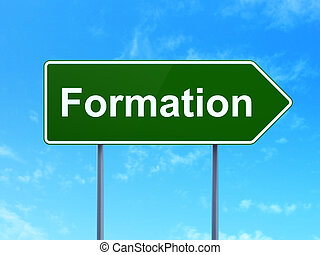 Education concept: Formation on road sign background