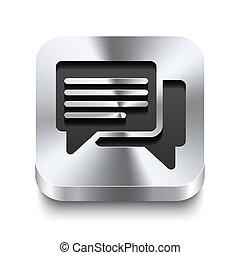 Square metal button perspektive - speech bubbles icon -...