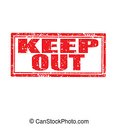 Keep Out-stamp - Grunge rubber stamp with text Keep...