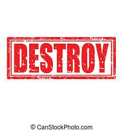 Destroy-stamp - Grunge rubber stamp with word Destroy,vector...