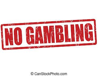 No gambling stamp - No gambling grunge rubber stamp on...