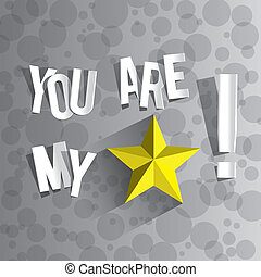 You Are My Star On A Gradient Grey Background vector...