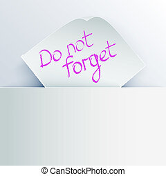 "White stick note with message ""Do not forget"" inserted in a..."