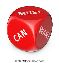 You must or you want? - Must or want concept. Big red dice...
