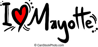 Mayotte love - Creative design of Mayotte love