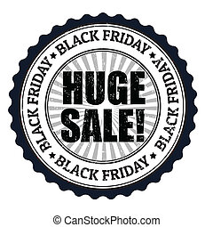 Black friday stamp - Grunge black friday huge sale rubber...