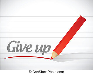 give up message written on a white piece of paper