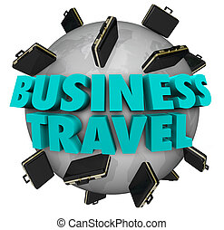 Business Travel Words Briefcases Around World - Business...