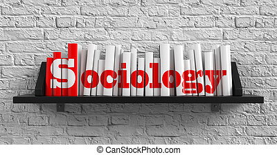 Sociology. Education Concept. - Sociology - Red Inscription...