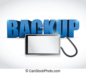 Backup sign connected to a tablet. illustration