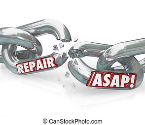 Repair ASAP Breaking Chain Links - The words Repair ASAP on...