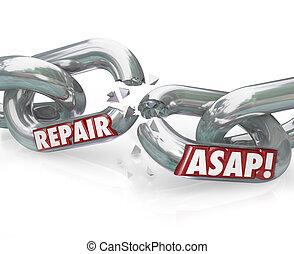 Repair ASAP Breaking Chain Links - The words Repair ASAP on...