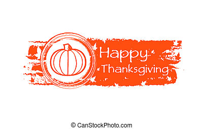 happy thanksgiving drawn banner with pumpkin and fall leaves...
