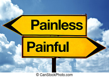 Painless or painful opposite signs. Two opposite road signs...