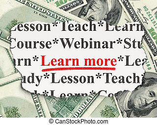 Education concept: Learn More on Money background -...