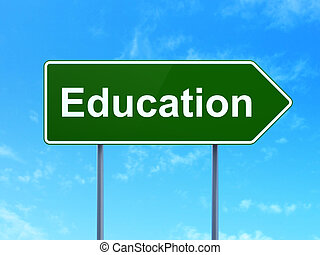 Education concept: Education on road sign background