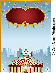Christmas Circus in the city - A poster with a big top in...