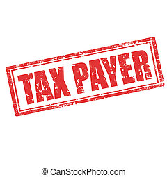 Tax Payer-stamp - Grunge rubber stamp with text Tax...