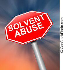 Solvent abuse concept. - Illustration depicting a sign with...