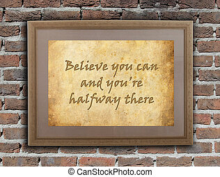 Believe you can - Old wooden frame with written text on an...
