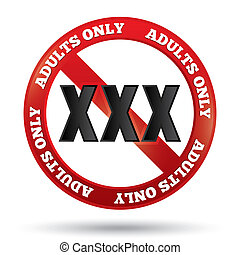 XXX adults only content sign. Button. Age limit icon....
