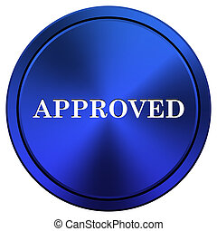 Approved icon - Metallic icon with white design on blue...