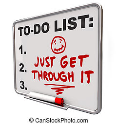 Just Get Through it Determination Encouraging Message - Just...