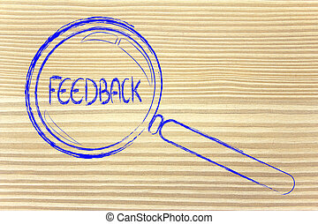 finding feedback, magnifying glass focusing on feedback -...