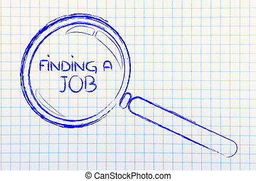 finding a job, magnifying glass design - magnifying glass...