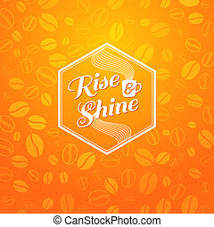 Optimistic morning statement for the whole day long. - Rise...