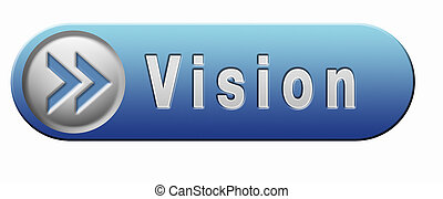 vision button - vision or our policy in business strategy or...