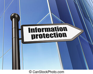 Safety concept: sign Information Protection on Building background