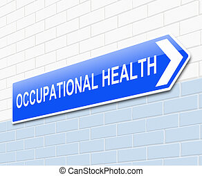 Occupational Health concept. - Illustration depicting a sign...
