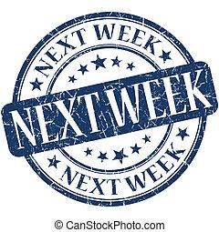 Next week grunge blue round stamp
