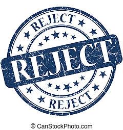 Reject grunge blue round stamp