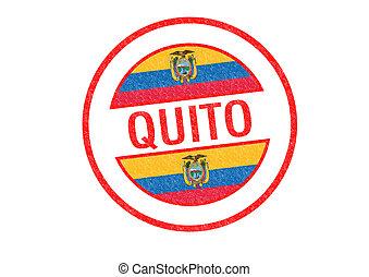 QUITO - Passport-style QUITO rubber stamp over a white...