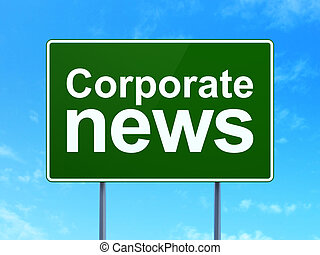 News concept: Corporate News on road sign background - News...