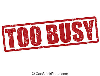 Too busy stamp