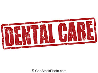 Dental care stamp - Dental care grunge rubber stamp on...